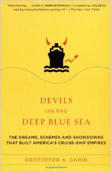 Book: Devils on the Deep Blue Sea: The Dreams, Schemes, and Showdowns That Built America's Cruise-Ship Empires